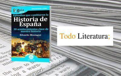 El «GuíaBurros: Episodios que cambiaron la Historia de España» en el medio escrito Todo Literatura