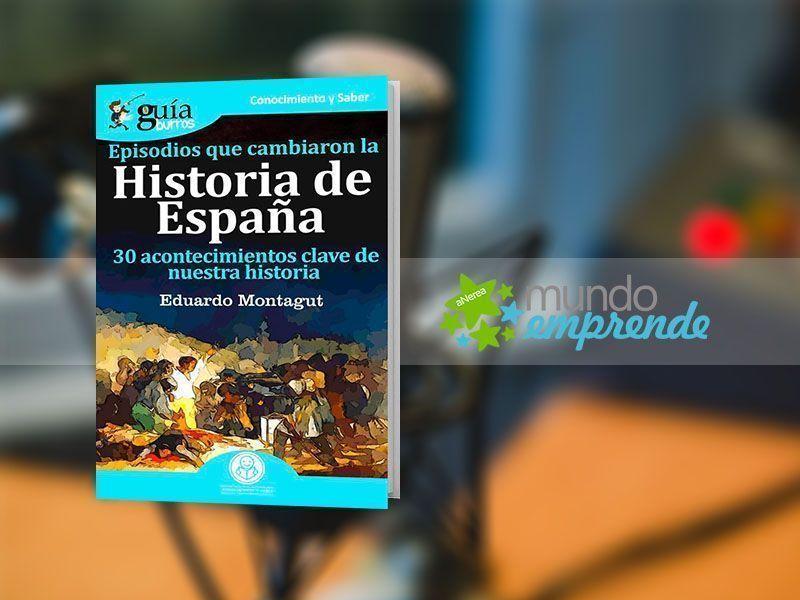 Eduardo Montagut habla de su «GuíaBurros: Episodios que cambiaron la Historia de España», en «Mundo Emprende», en EsRadio