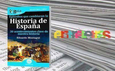 El «GuíaBurros: Episodios que cambiaron la Historia de España» en el medio escrito Entreletras