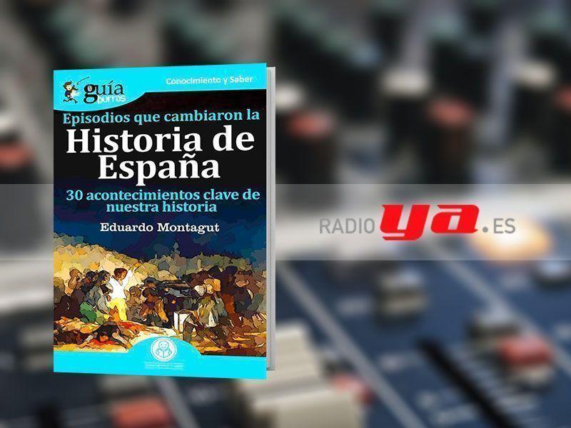 Eduardo Montagut con su «GuíaBurros: Episodios que cambiaron la Historia de España» en «Colaborum», en RadioYa