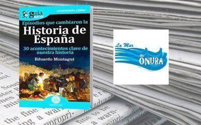 El 'GuíaBurros: Episodios que cambiaron la Historia de España' en La Mar de Onuba