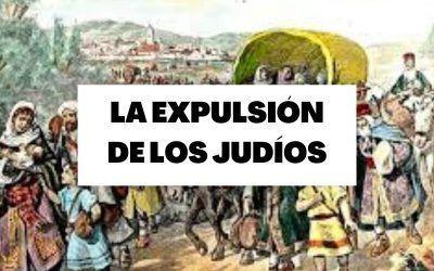 Descubre todo lo relacionado con la expulsión de los judíos